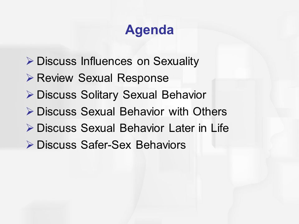 Agenda Discuss Influences on Sexuality Review Sexual Response