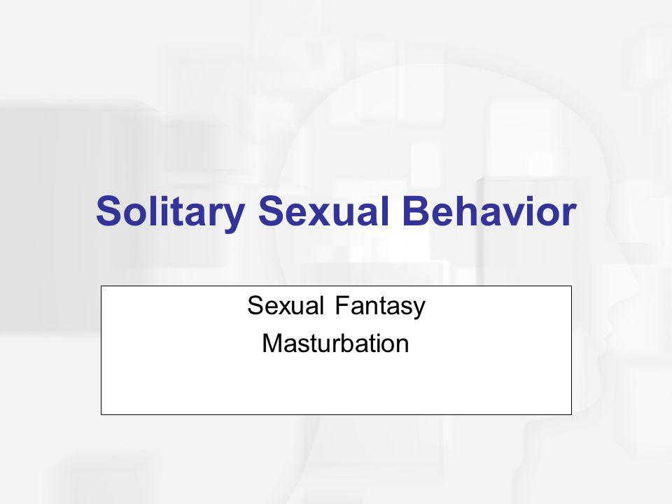 Solitary Sexual Behavior