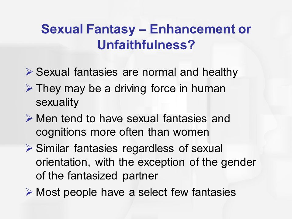 Sexual Fantasy – Enhancement or Unfaithfulness