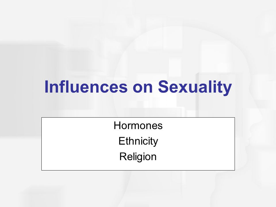 Influences on Sexuality
