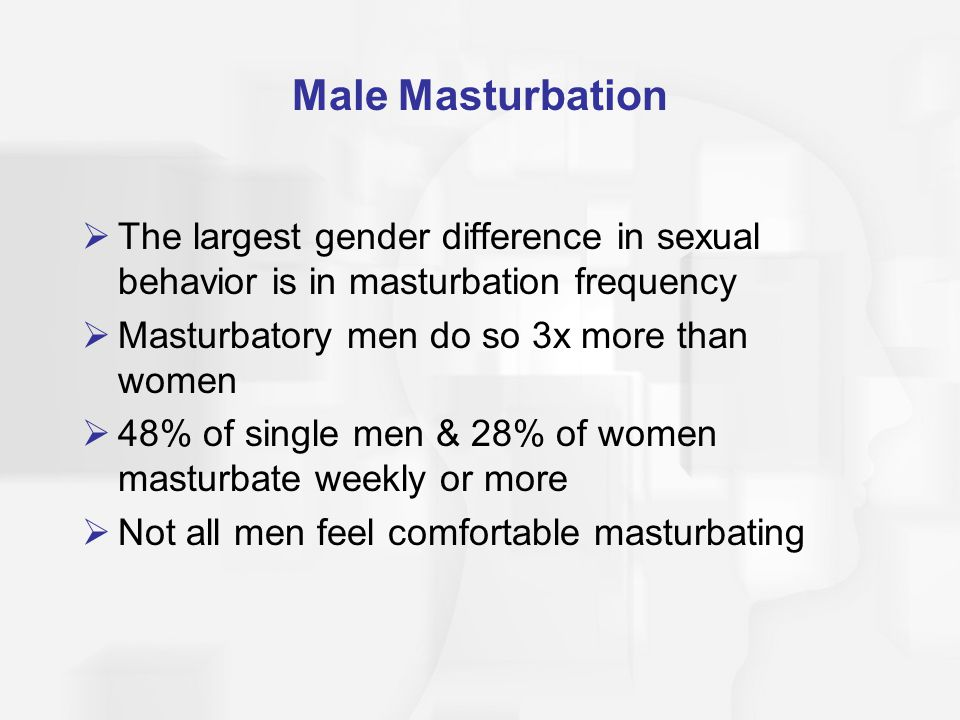 Male Masturbation The largest gender difference in sexual behavior is in masturbation frequency. Masturbatory men do so 3x more than women.