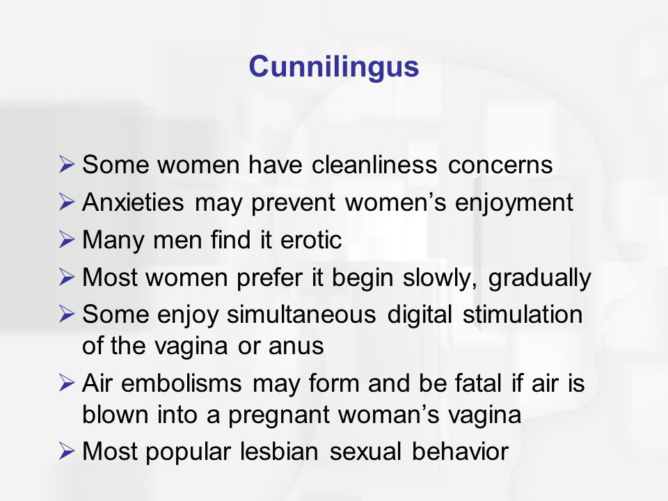 Cunnilingus Some women have cleanliness concerns