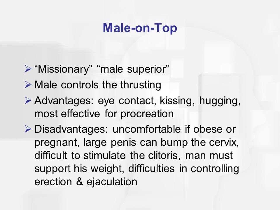 Male-on-Top Missionary male superior Male controls the thrusting