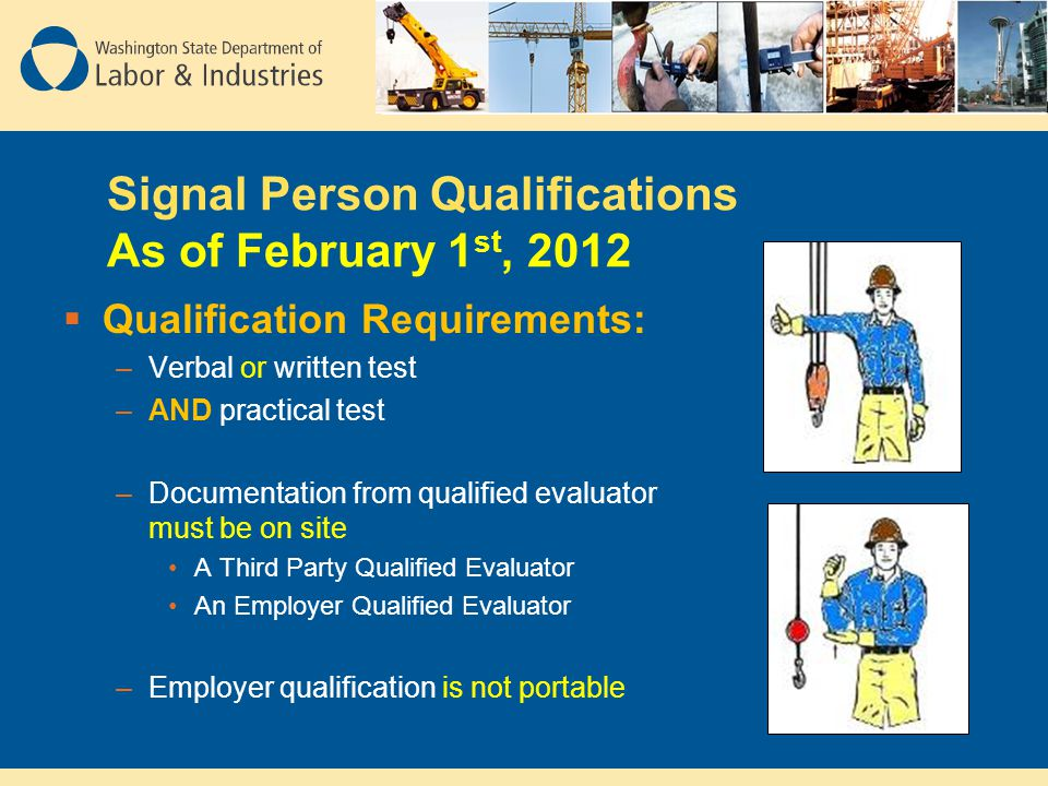 Signal Person Qualifications As of February 1st, 2012