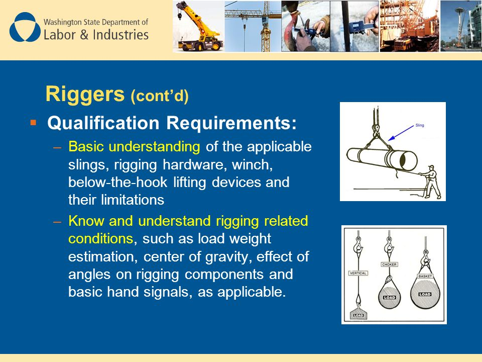 Riggers (cont'd) Qualification Requirements: