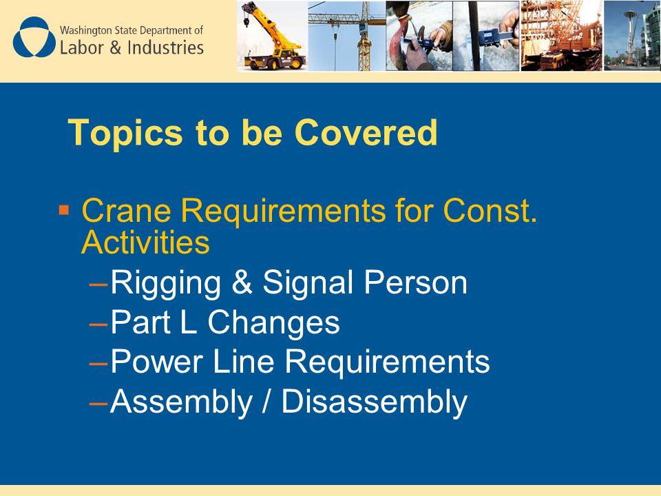 Topics to be Covered Crane Requirements for Const. Activities