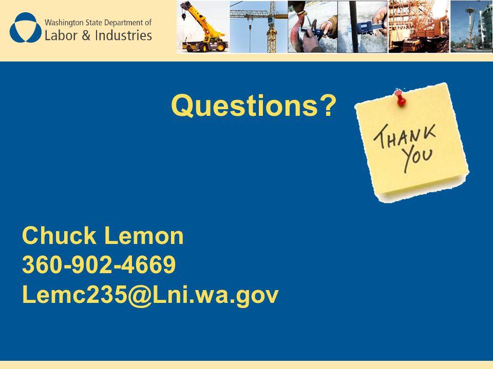 Questions Chuck Lemon 360-902-4669 Lemc235@Lni.wa.gov