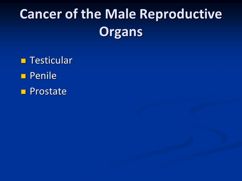 Cancer of the Male Reproductive Organs
