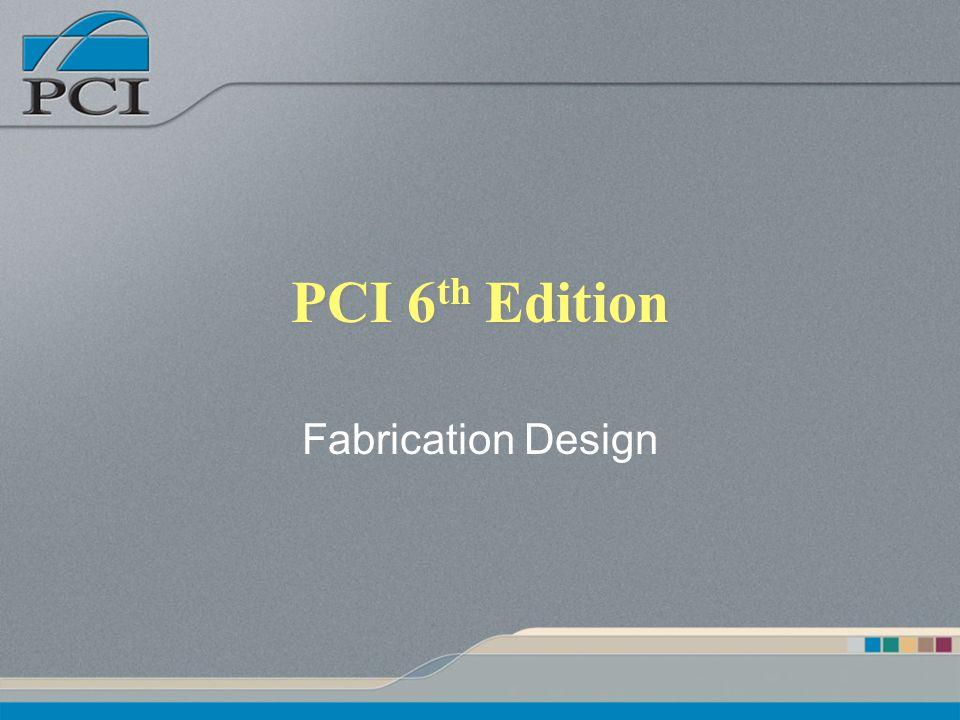 PCI 6th Edition Fabrication Design