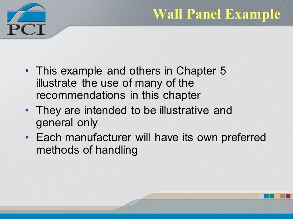 Wall Panel Example This example and others in Chapter 5 illustrate the use of many of the recommendations in this chapter.
