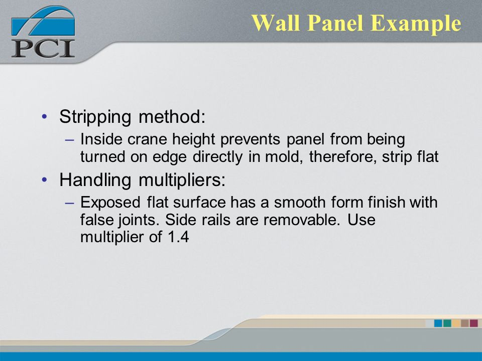Wall Panel Example Stripping method: Handling multipliers: