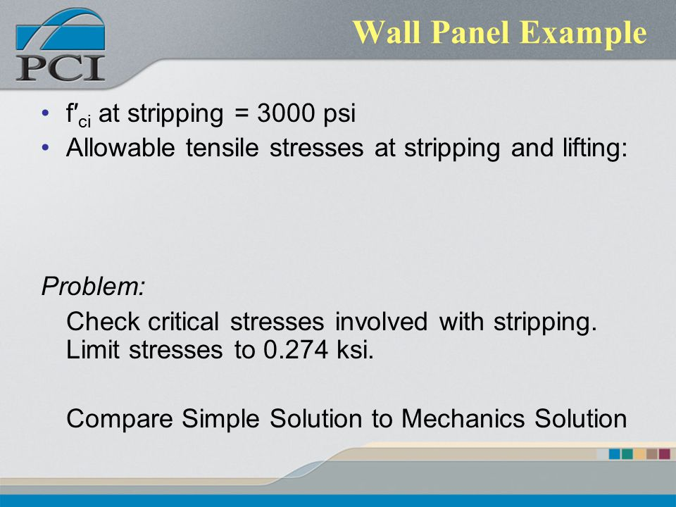 Wall Panel Example f′ci at stripping = 3000 psi