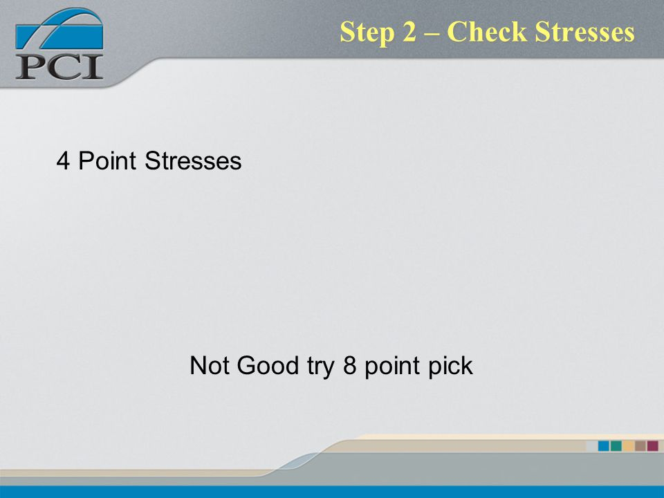 Step 2 – Check Stresses 4 Point Stresses Not Good try 8 point pick