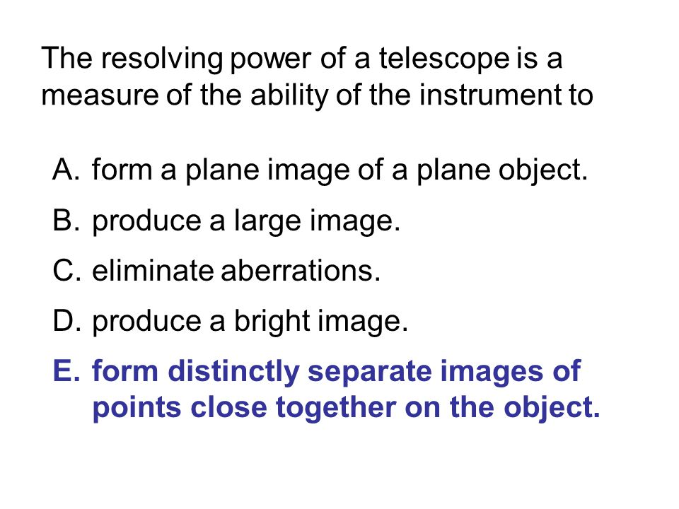 The resolving power of a telescope is a measure of the ability of the instrument to