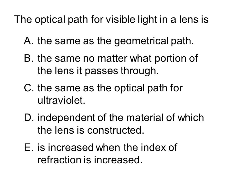 The optical path for visible light in a lens is
