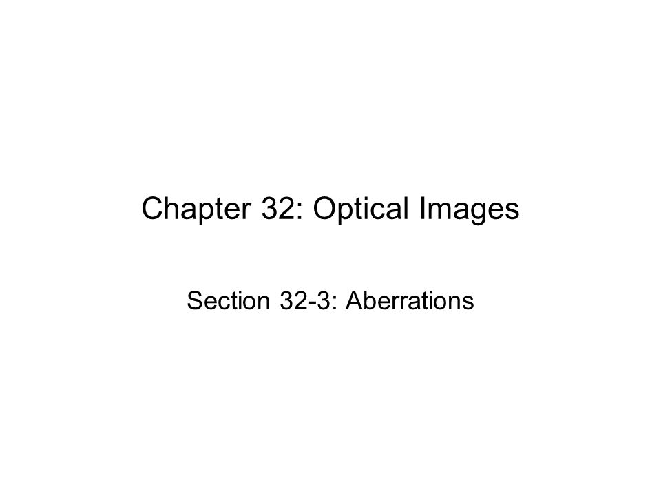 Chapter 32: Optical Images