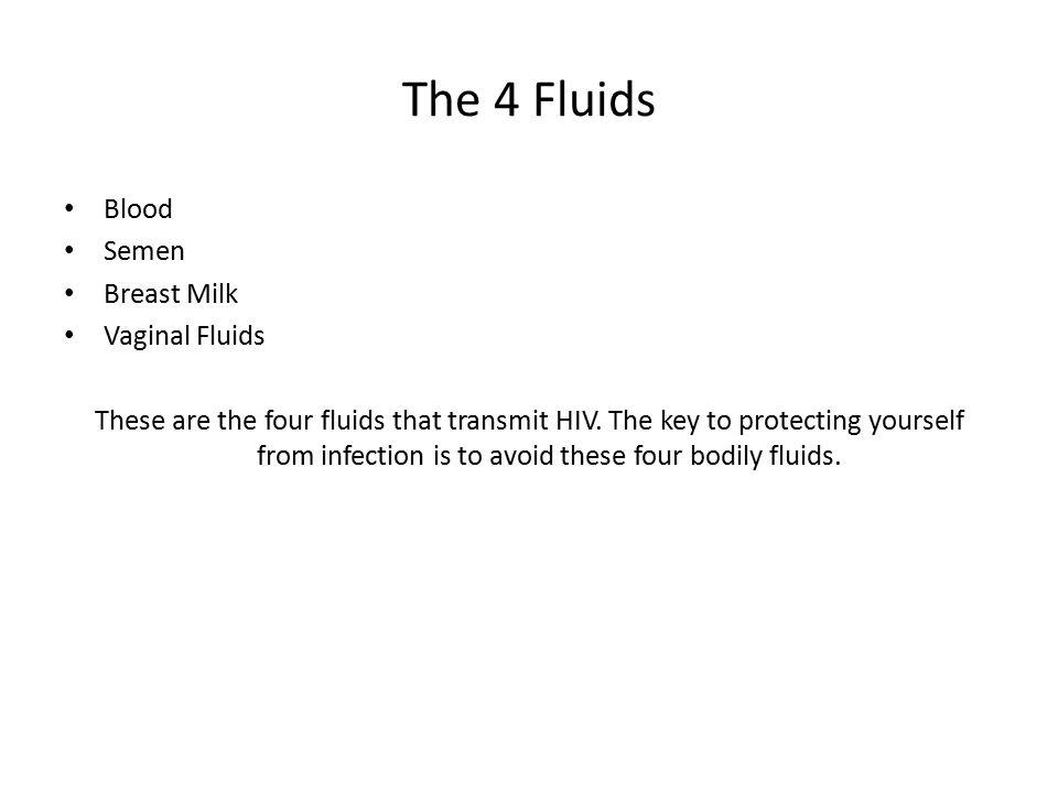 The 4 Fluids Blood Semen Breast Milk Vaginal Fluids