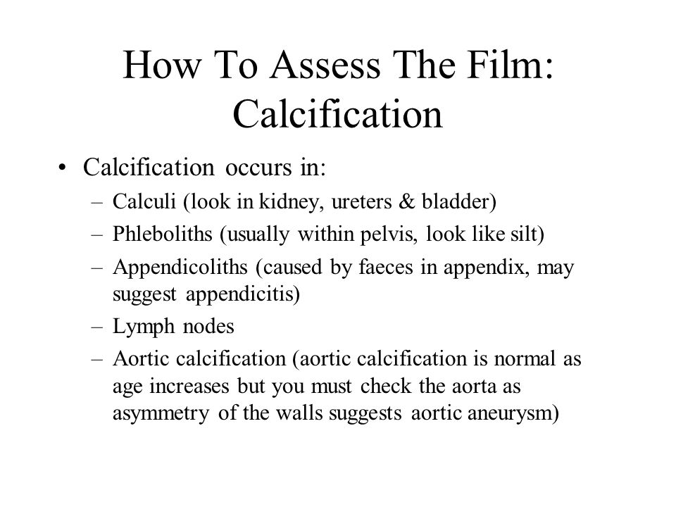How To Assess The Film: Calcification