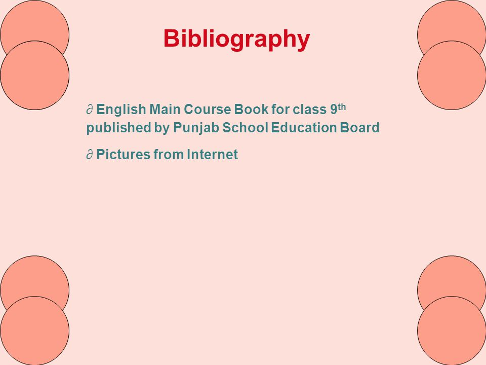 Bibliography English Main Course Book for class 9th published by Punjab School Education Board.