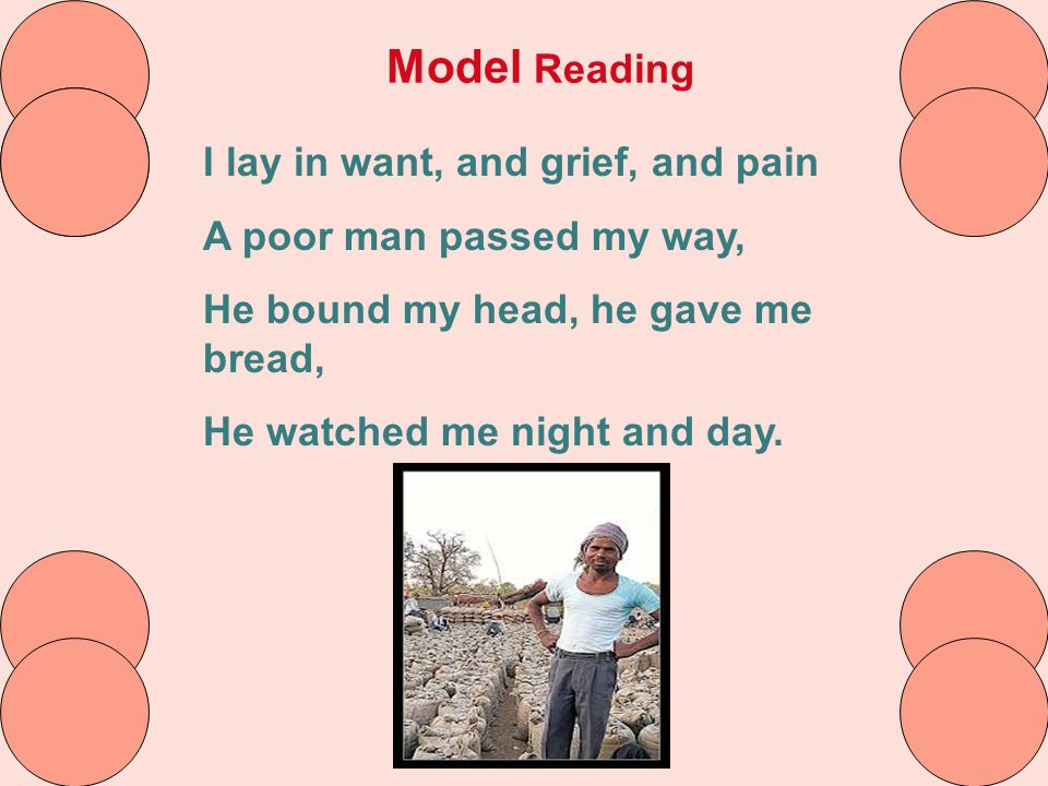 Model Reading I lay in want, and grief, and pain