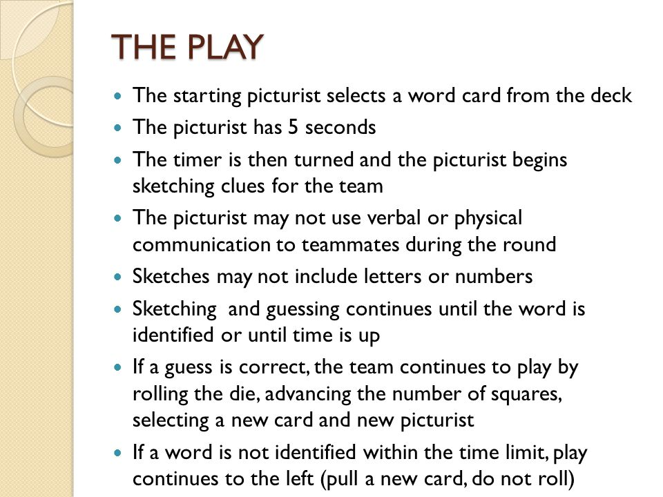 THE PLAY The starting picturist selects a word card from the deck