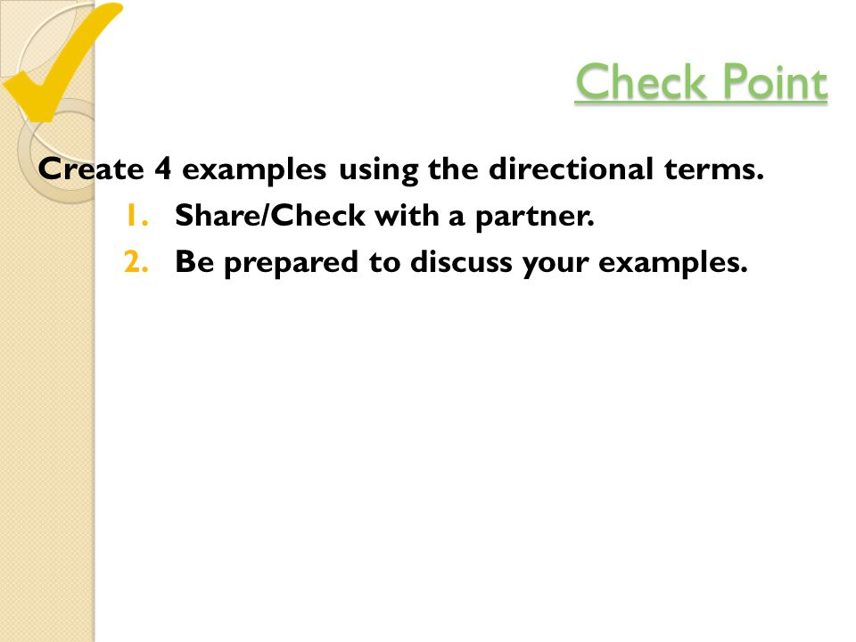 Check Point Create 4 examples using the directional terms.