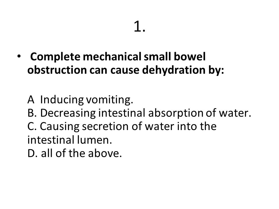 1. Complete mechanical small bowel obstruction can cause dehydration by: