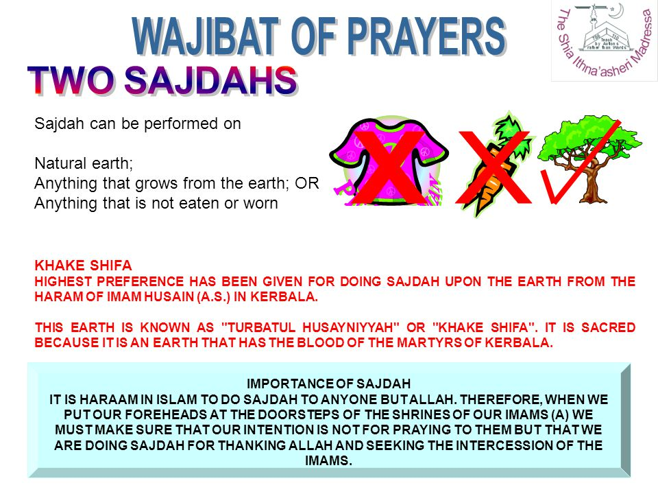 X X WAJIBAT OF PRAYERS TWO SAJDAHS Sajdah can be performed on