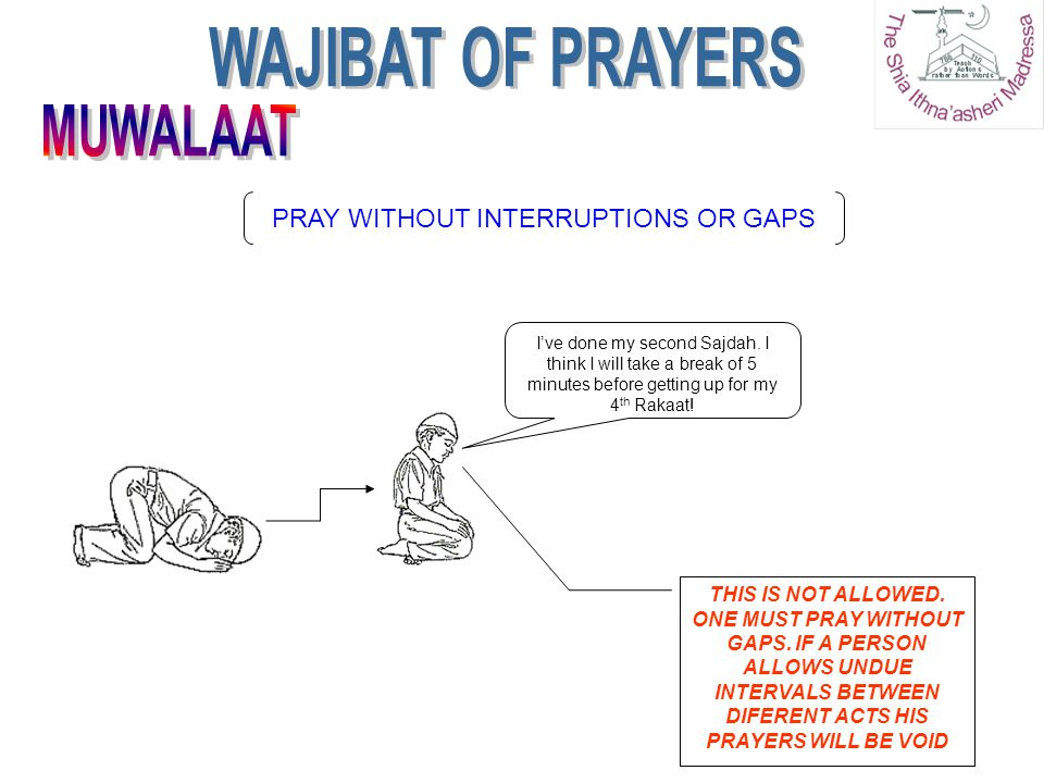 PRAY WITHOUT INTERRUPTIONS OR GAPS
