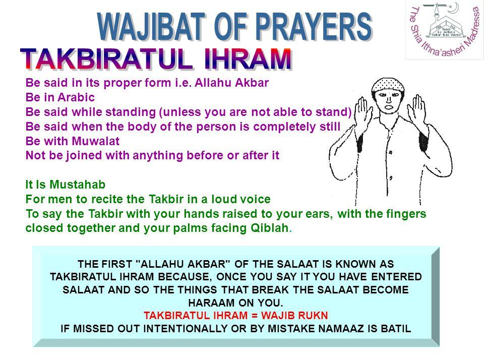 WAJIBAT OF PRAYERS TAKBIRATUL IHRAM