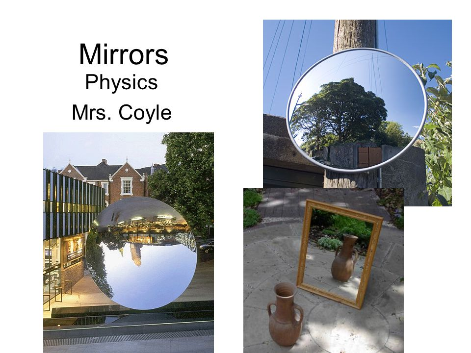 Mirrors Physics Mrs. Coyle