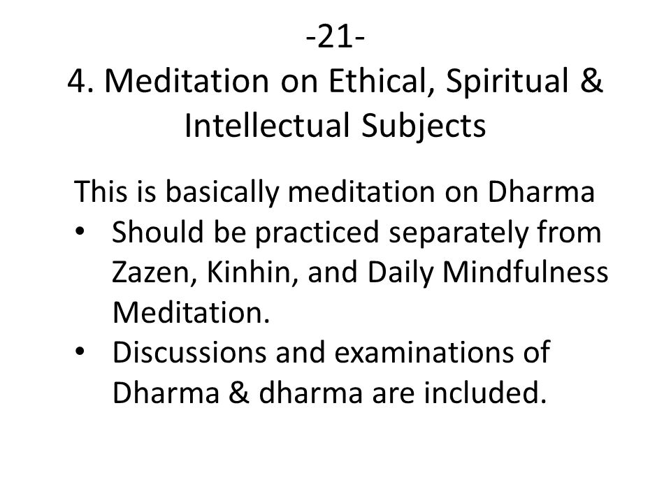 -21- 4. Meditation on Ethical, Spiritual & Intellectual Subjects