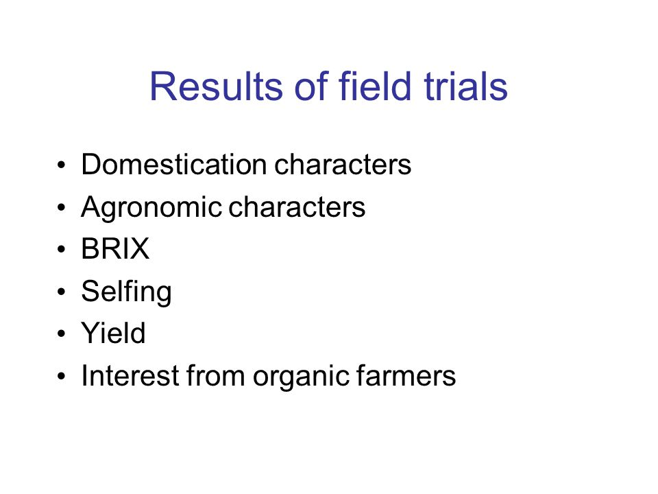 Results of field trials