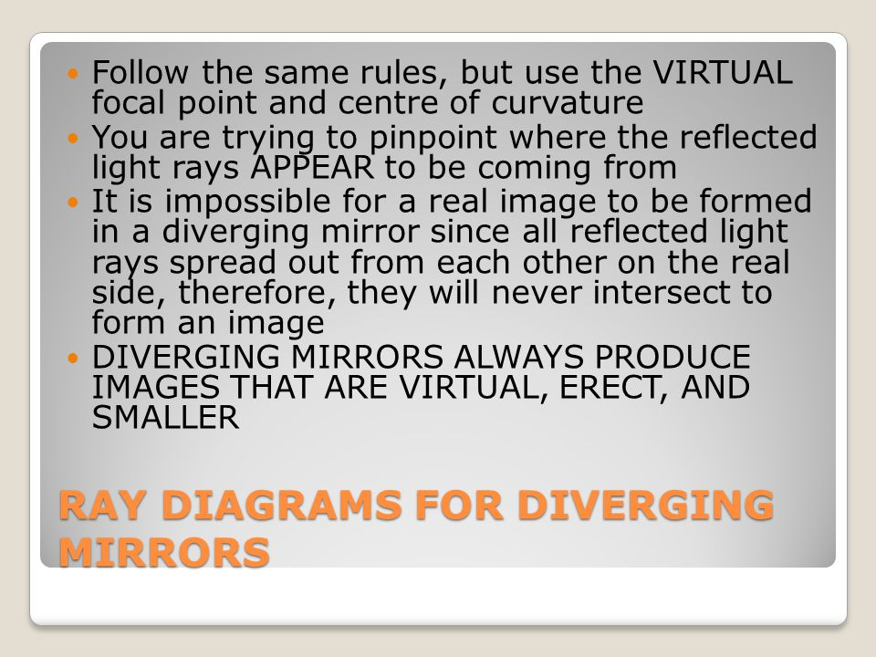 RAY DIAGRAMS FOR DIVERGING MIRRORS