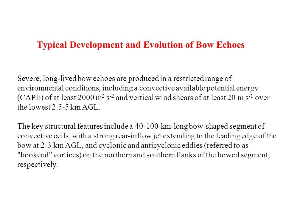 Typical Development and Evolution of Bow Echoes