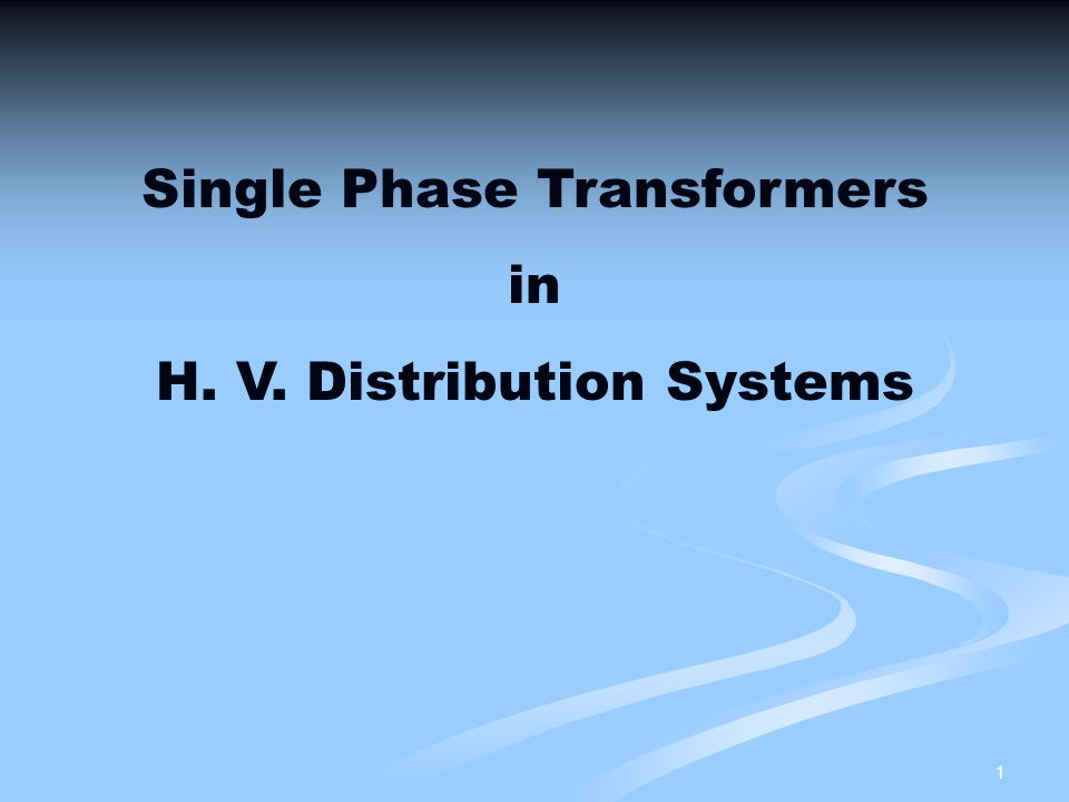 Single Phase Transformers in H. V. Distribution Systems