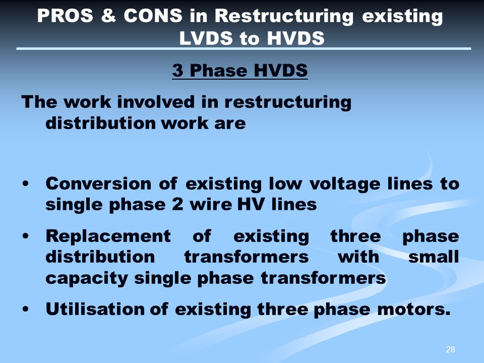 PROS & CONS in Restructuring existing LVDS to HVDS