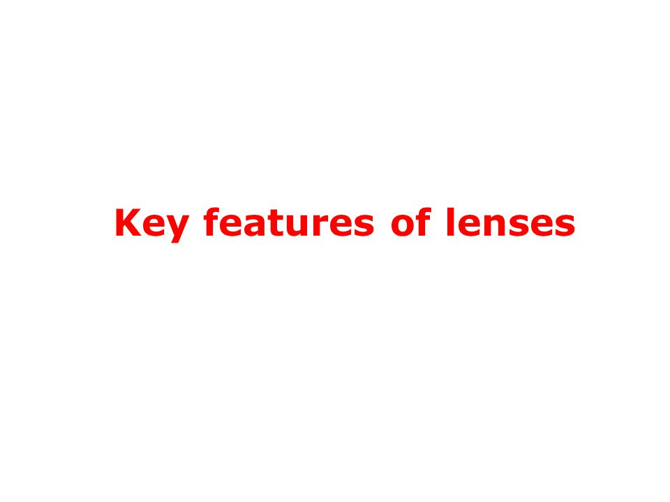 Key features of lenses