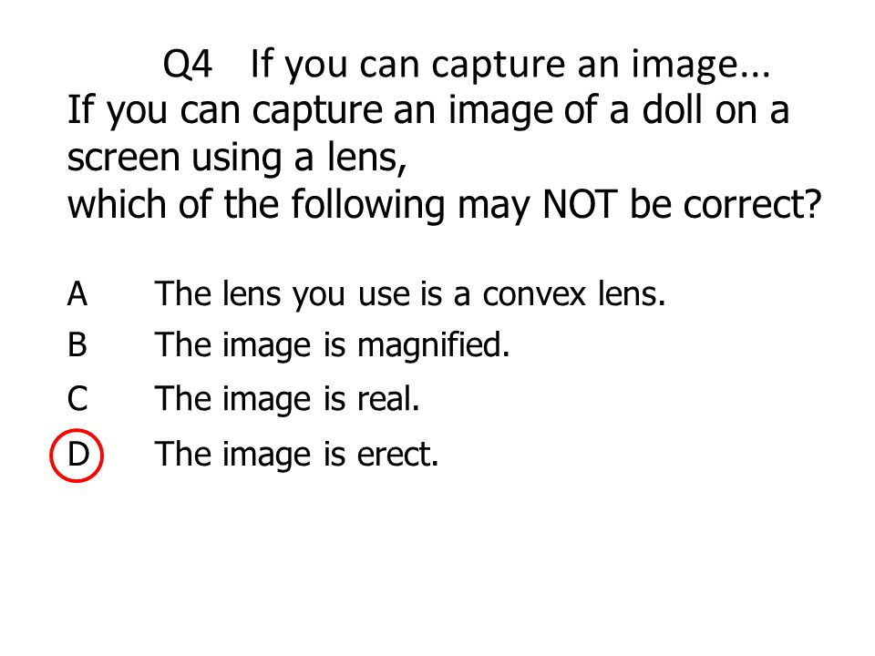 Q4 If you can capture an image...