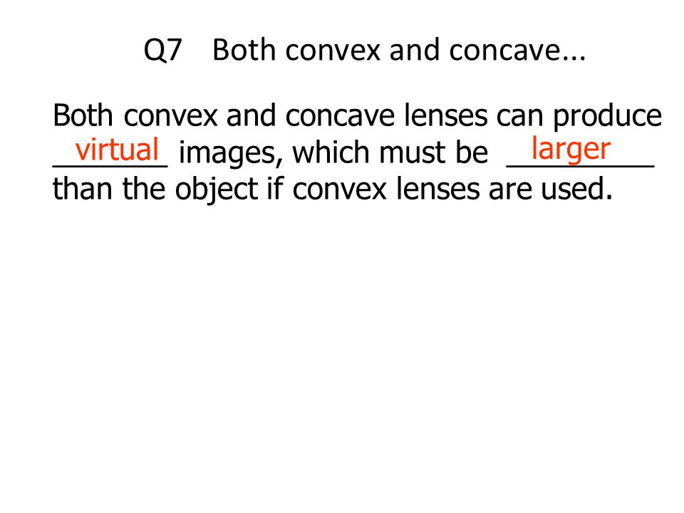 Q7 Both convex and concave...