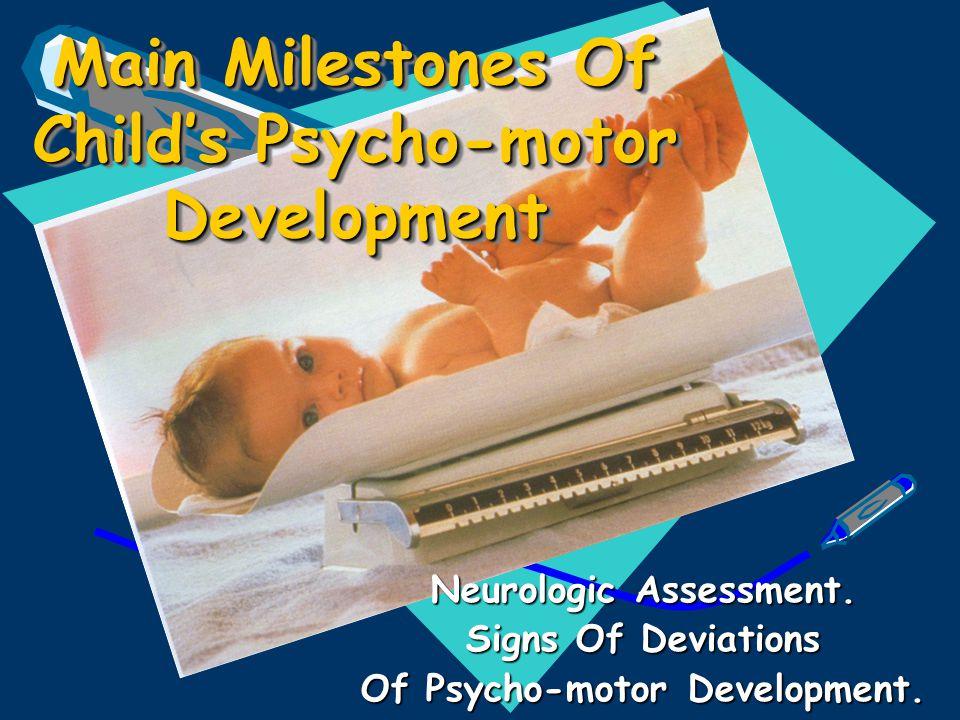 Main Milestones Of Child's Psycho-motor Development