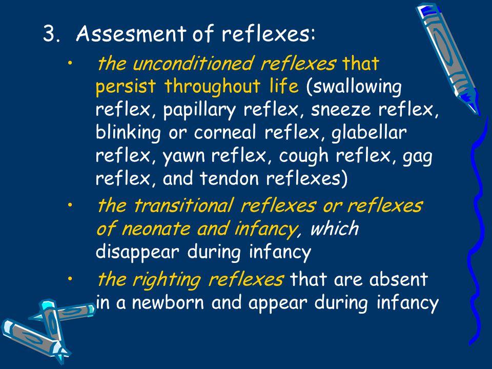 Assesment of reflexes: