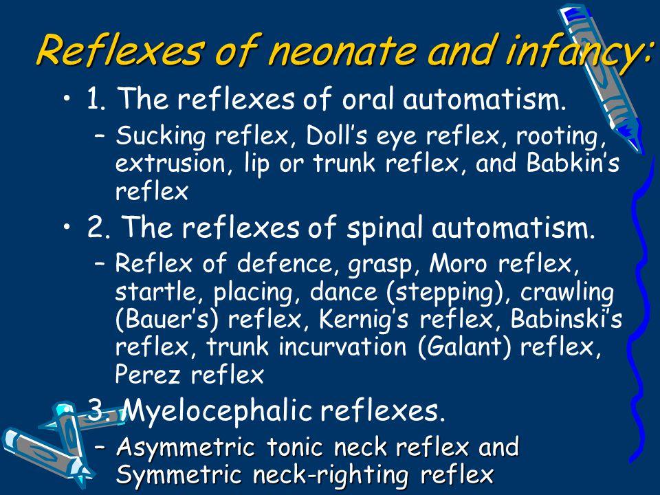 Reflexes of neonate and infancy: