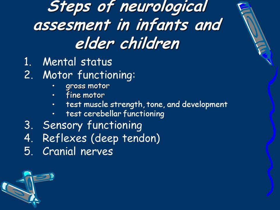 Steps of neurological assesment in infants and elder children