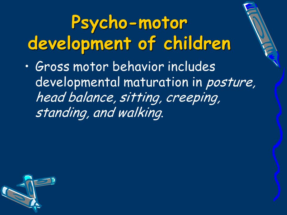 Psycho-motor development of children