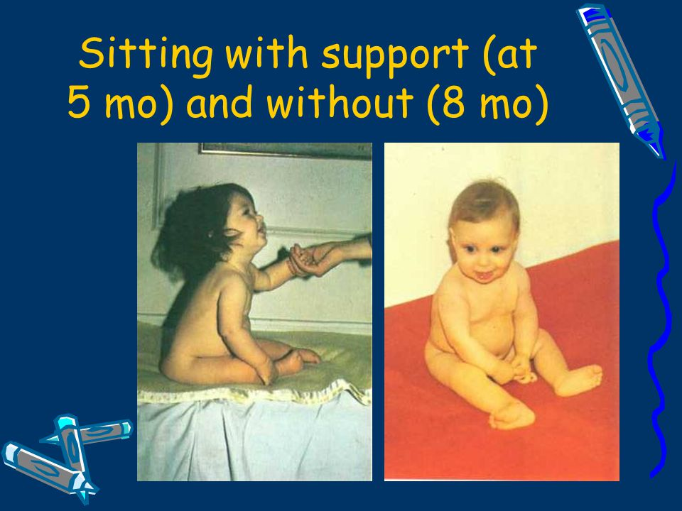 Sitting with support (at 5 mo) and without (8 mo)