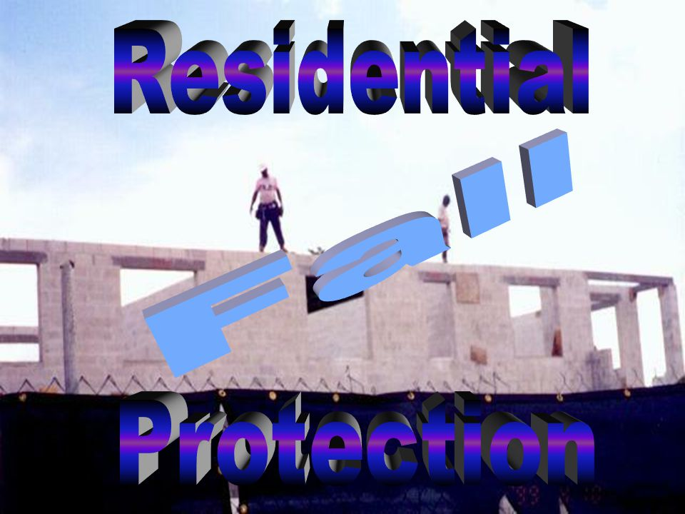 Residential Fall . Protection