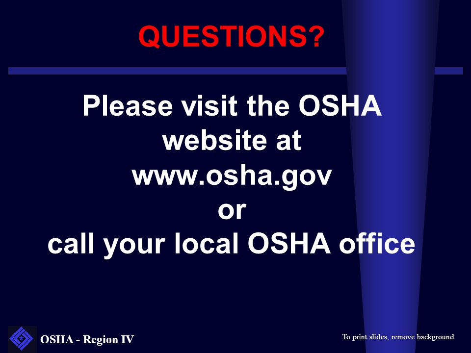 QUESTIONS. Please visit the OSHA website at www. osha