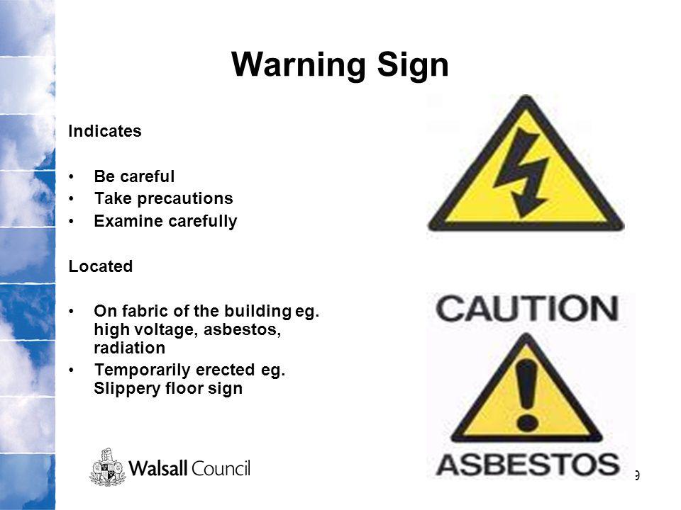 Warning Sign Indicates Be careful Take precautions Examine carefully