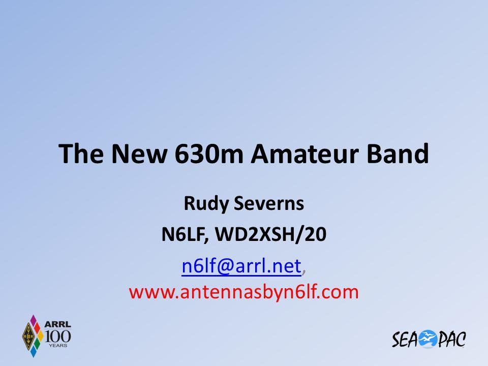 Rudy Severns N6LF, WD2XSH/20 n6lf@arrl.net, www.antennasbyn6lf.com